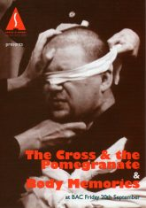 The Cross & the Pomegranate / Body Memories